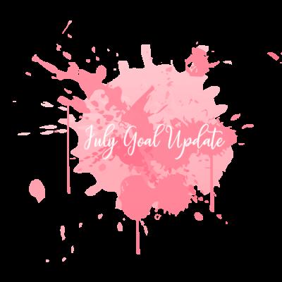July Goal Update