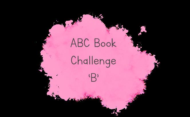 ABC Book Challenge –B