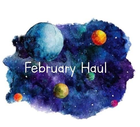 Haul: February 2019