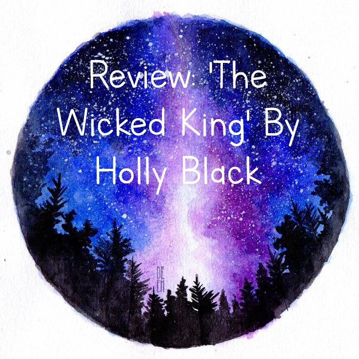 Review: 'The Wicked King' By HollyBlack