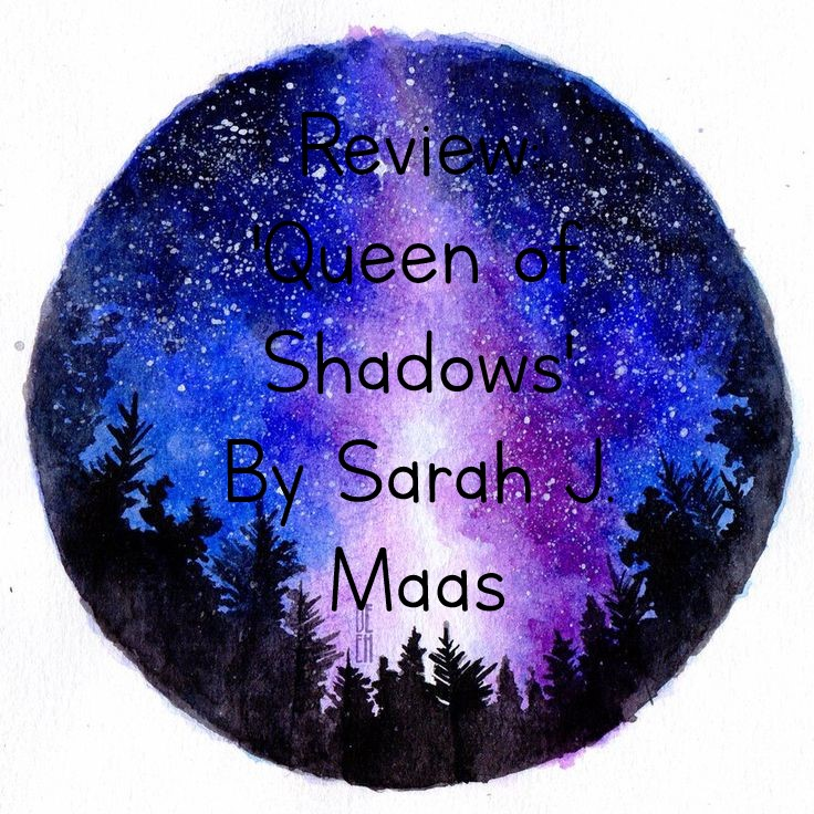 Review: 'Queen of Shadows' By Sarah J.Maas