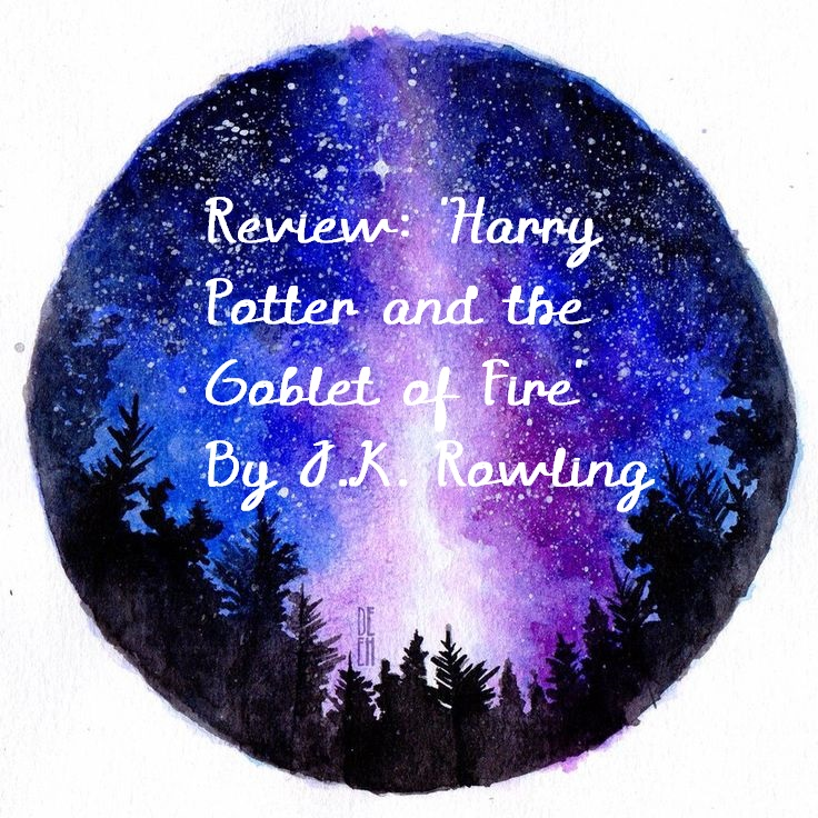 Review: 'Harry Potter & the Goblet of Fire' By J.K.Rowling