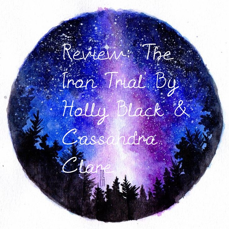 Review: 'The Iron Trial' By Holly Black and CassandraClare