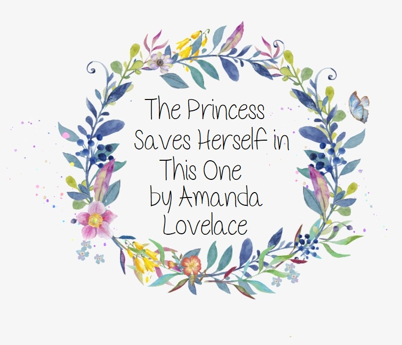 Review: 'The Princess Saves Herself in This One' By AmandaLovelace