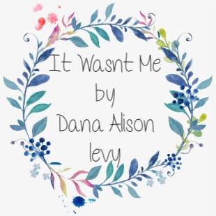 It Wasn't Me by Dana AlisonLevy