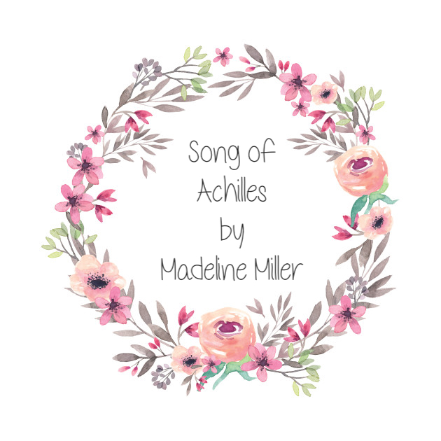 The Song of Achilles by MadelineMiller